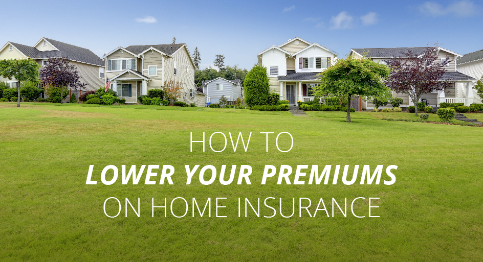 how to lower your premiums on home insurance crescent south insurance